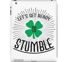 Let's get ready to stumble iPad Case/Skin