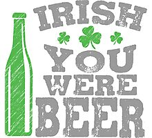 Irish you were beer Photographic Print