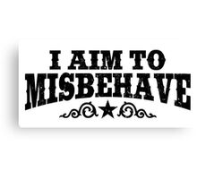 I Aim To Misbehave (Black) Canvas Print