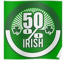50 % irish Poster