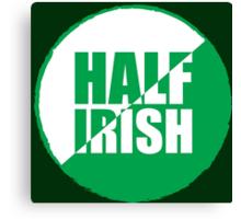 Half Irish Canvas Print