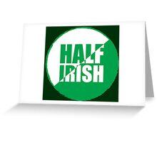 Half Irish Greeting Card
