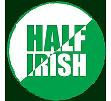 Half Irish Photographic Print