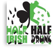 Half irish, half drunk Canvas Print