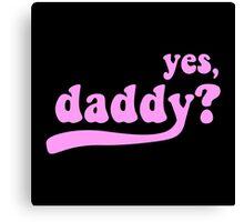 yes, daddy? [black] Canvas Print