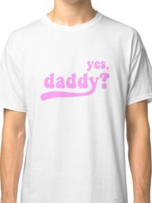 yes, daddy? [black] Classic T-Shirt