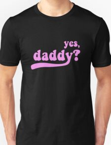 yes, daddy? [black] Unisex T-Shirt