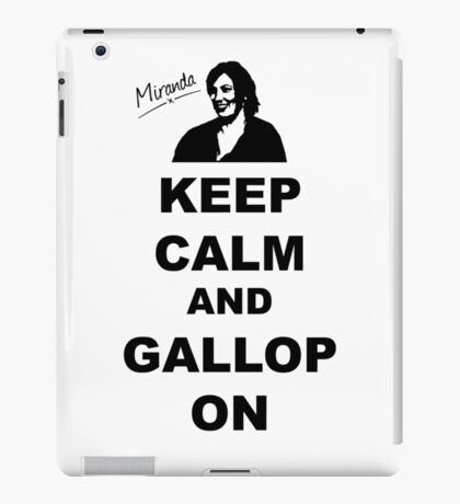 Keep Calm and Gallop On - Miranda Hart [Unofficial] iPad Case/Skin