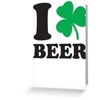 St. Patrick's day: I love Beer Greeting Card