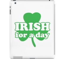 St. Patrick's day: Irish for a day iPad Case/Skin