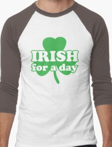 St. Patrick's day: Irish for a day Men's Baseball ¾ T-Shirt