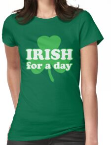 St. Patrick's day: Irish for a day Womens Fitted T-Shirt