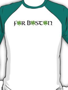 St. Patrick's day: For Boston T-Shirt