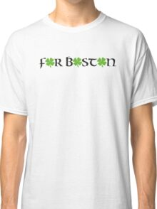 St. Patrick's day: For Boston Classic T-Shirt