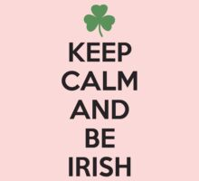 Keep calm and be irish Kids Clothes