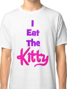 Eat The Kitty Classic T-Shirt