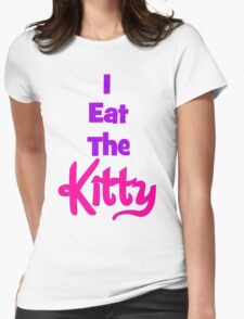 Eat The Kitty Womens Fitted T-Shirt