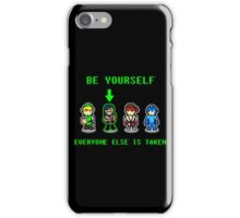 Be Yourself. Everyone Else Is Taken. iPhone Case/Skin