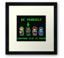 Be Yourself. Everyone Else Is Taken. Framed Print