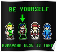 Be Yourself. Everyone Else Is Taken. Poster