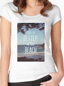 Life is Better at the Beach! Women's Fitted Scoop T-Shirt