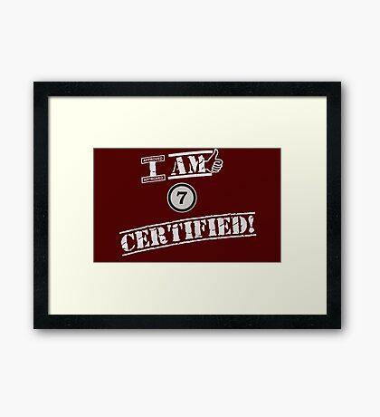 I'm Chapter 7 Certified Framed Print