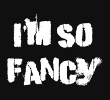 Iskybibblle Products/ I'm so fancy White by Iskybibblle