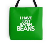 I have just eaten beans Tote Bag