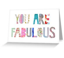 you are fabulous Greeting Card