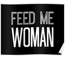 Feed Me Woman in White Poster