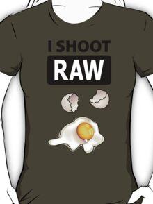 I shoot RAW (egg) T-Shirt
