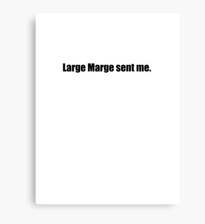 Pee-Wee Herman - Large Marge Sent Me - Black Font Canvas Print