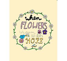 When Flowers Bloom (full color) Photographic Print