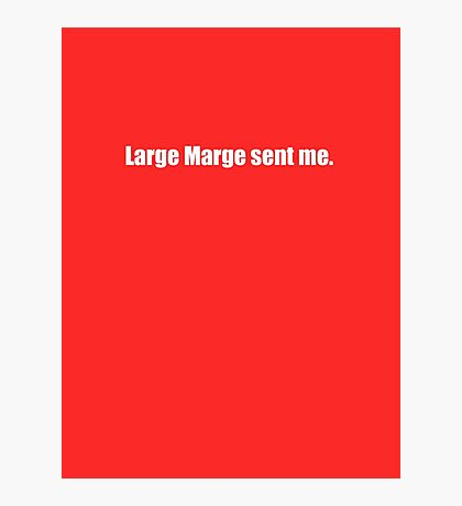 Pee-Wee Herman - Large Marge Sent Me - White Font Photographic Print