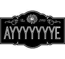 Ayyyyyyye by AllieJoy224
