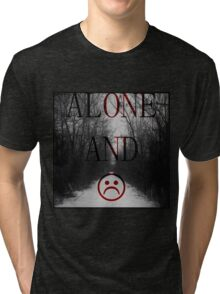 Alone And Unhappy Tee Tri-blend T-Shirt
