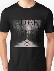 Alone And Unhappy Tee Unisex T-Shirt