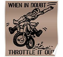when in doubt throttle it out. Poster