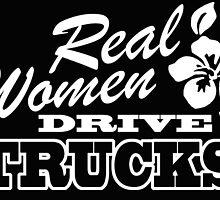 REAL WOMEN DRIVE TRUCKS by BADASSTEES