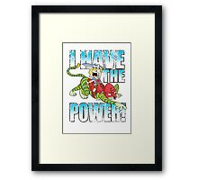 I HAVE THE POWER!!! Framed Print