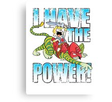 I HAVE THE POWER!!! Canvas Print