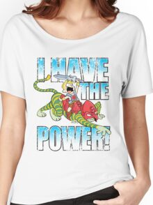 I HAVE THE POWER!!! Women's Relaxed Fit T-Shirt