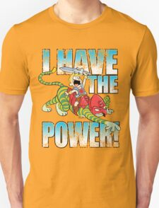 I HAVE THE POWER!!! Unisex T-Shirt