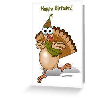 Happy Birthday Turkey! Greeting Card