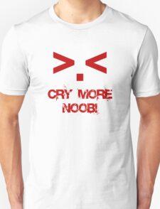 Cry more N00b T-Shirt