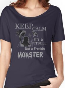 keep calm its a pit bull not a freakin monster Women's Relaxed Fit T-Shirt