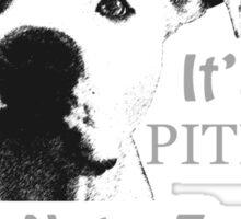 keep calm its a pit bull not a freakin monster Sticker