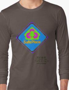 Safe Place sign Long Sleeve T-Shirt