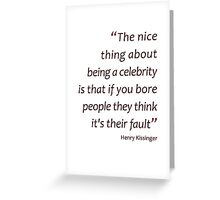 The nice thing about being a celebrity... (Amazing Sayings) Greeting Card