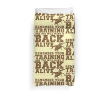 Remember your training and you will make it back alive Duvet Cover